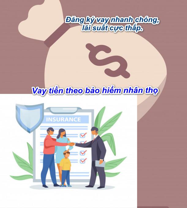 Vay tiền theo bảo hiểm nhân thọ