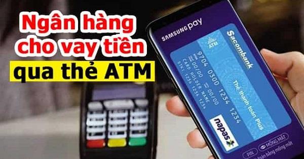 Vay tiền qua thẻ ATM các ngân hàng lớn năm 2021