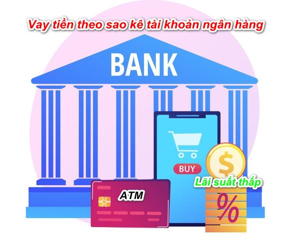 Vay tiền theo sao kê tài khoản Ngân hàng
