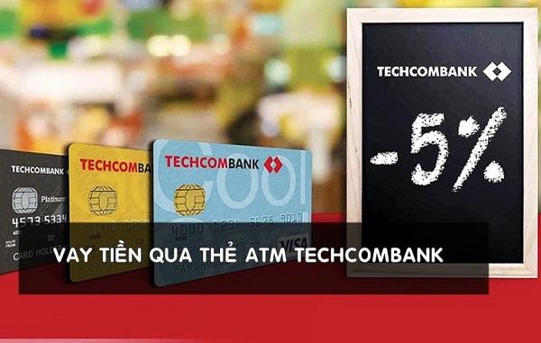 vay tiền qua thẻ atm techcombank