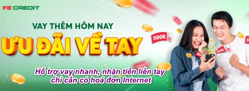 Vay tiền theo hoá đơn internet từ Fe Credit