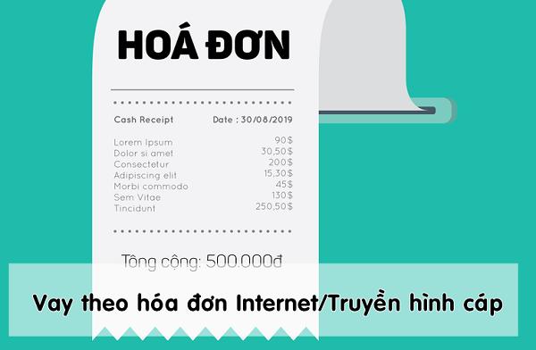 Vay tiền theo hóa đơn internet nhanh và dễ có tiền nhất
